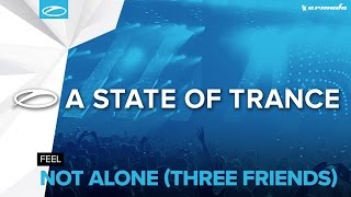 FEEL - Not Alone (Three Friends) (Extended Mix)