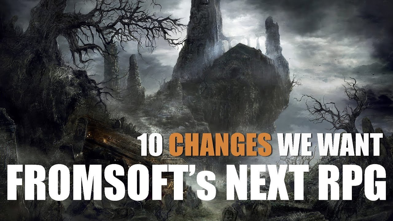 10 Changes I Want for the Next Souls Game - Dark Souls 4