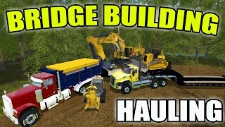 FARMING SIMULATOR 2017 | BRIDGE CONSTRUCTION | MOVING EQUIPMENT TO SITE