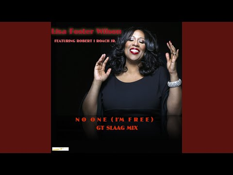 No One I'm Free feat. Robert I Roach Jr. GT Slaag Mix
