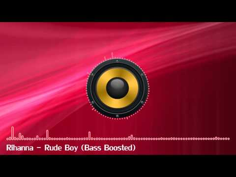 Rihanna - Rude Boy (Bass Boosted)