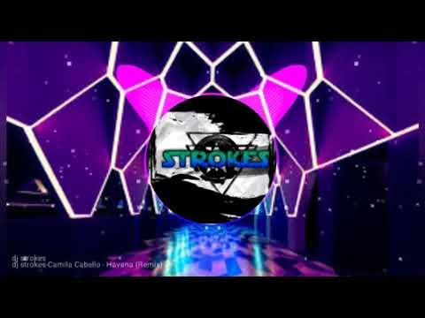 dj strokes Camila Cabello - Havana (Crystal Knives Remix)