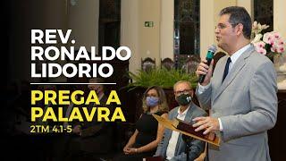 Rev. Ronaldo Lidorio - Prega a Palavra