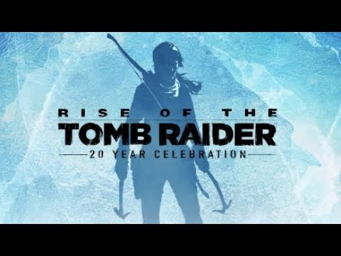 Rise of the Tomb Raider 20 year celebration playthrough - Part 1 |