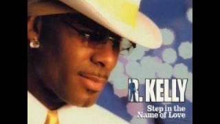 R.Kelly ~ Step In The Name Of Love (Original)