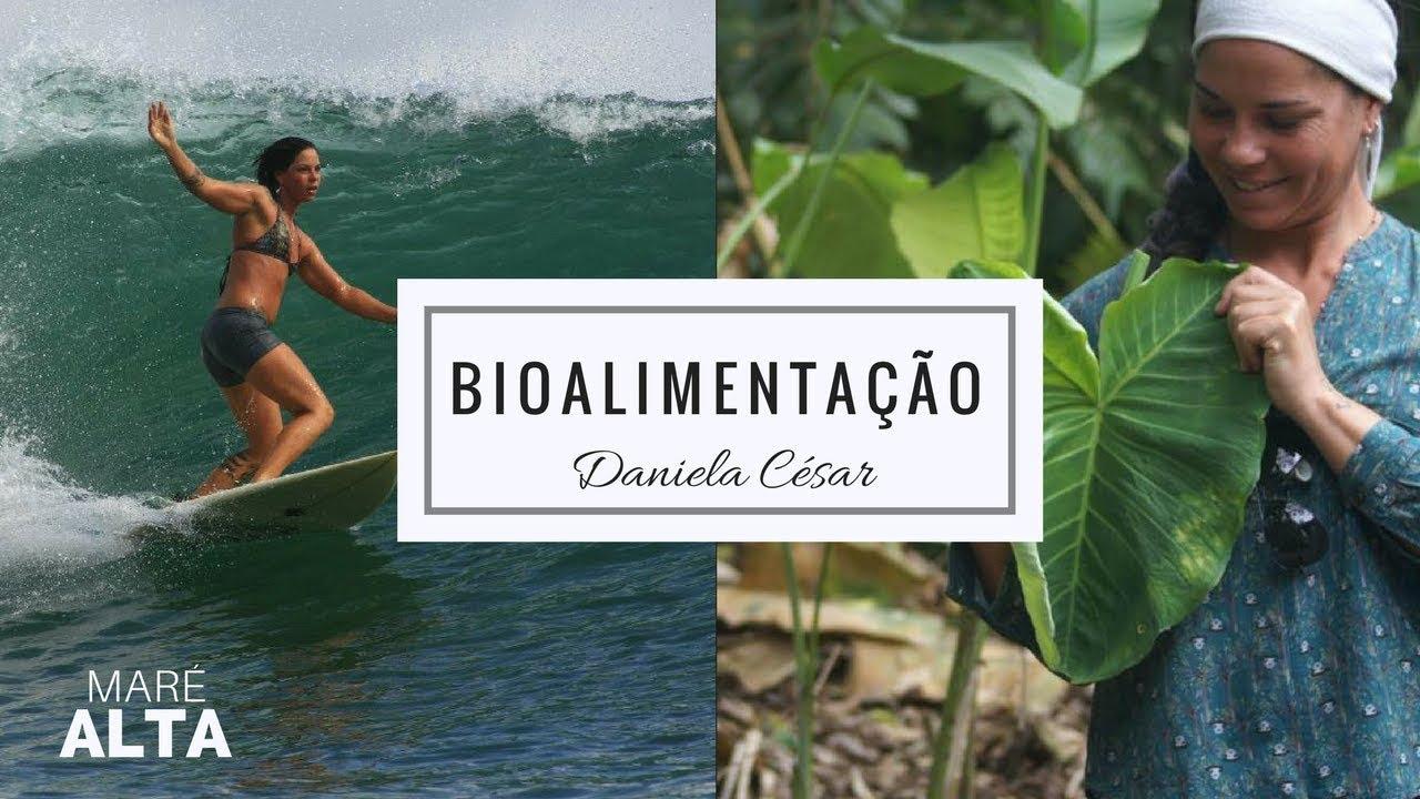 BIO ALIMENTAÇÃO E SURF Ft. Daniela César #MaréAltaEmItamambuca