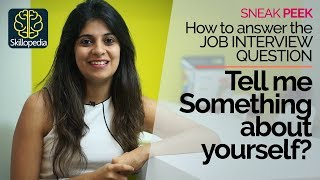 Job Interview Question – Tell me something about yourself? – How to answer correctly?