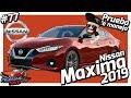 Nissan Maxima 2019 | PruebameLa... Nave #77 | Prueba de Manejo