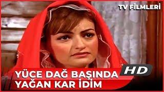 Yüce Dağ Başında Yağan Kar İdim - Kanal 7 TV Filmi
