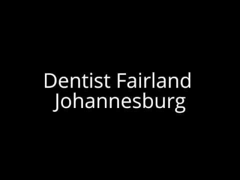 Dentist Fairland Johannesburg