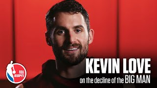 Kevin Love's exclusive ESPN interview on the decline of the Big Man in the NBA