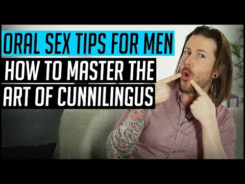 Oral Sex Tips For Men – How To Master The Art Of Cunnilingus