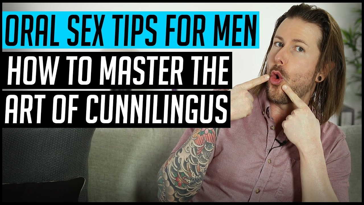 Oral Sex Tips For Men How To Master The Art Of Cunnilingus