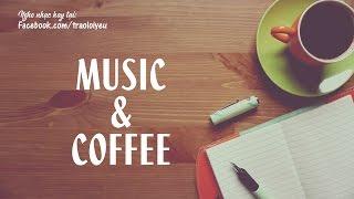 Nhạc Không Lời Cho Buổi Sáng Hay Nhất - Nhâm Nhi Bên Ly Cafe