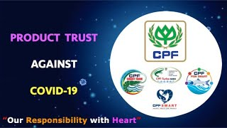 CPF Product Trust Against COVID-19  / Our Responsibility with Heart