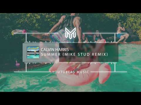 Calvin Harris - Summer (Mike Stud Remix) [No Copyright Music]