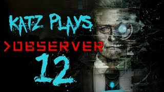 Let's Play Observer, Katz Plays | ep12 | They Will Know My Name