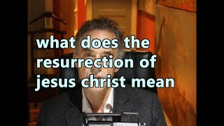 What does the resurrection of jesus christ mean - Jordan Peterson