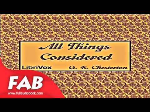 All Things Considered Full Audiobook by G. K. CHESTERTON  by Short non-fiction
