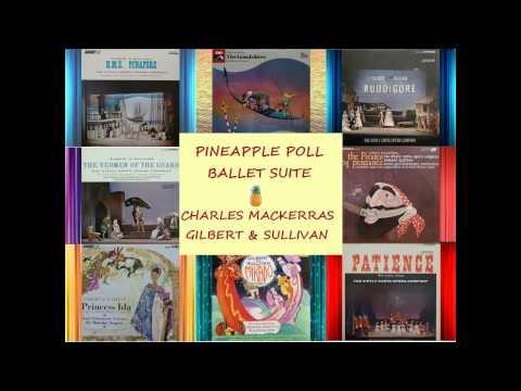 Pineapple Poll Ballet Suite (1951) -  Mackerras  - G&S