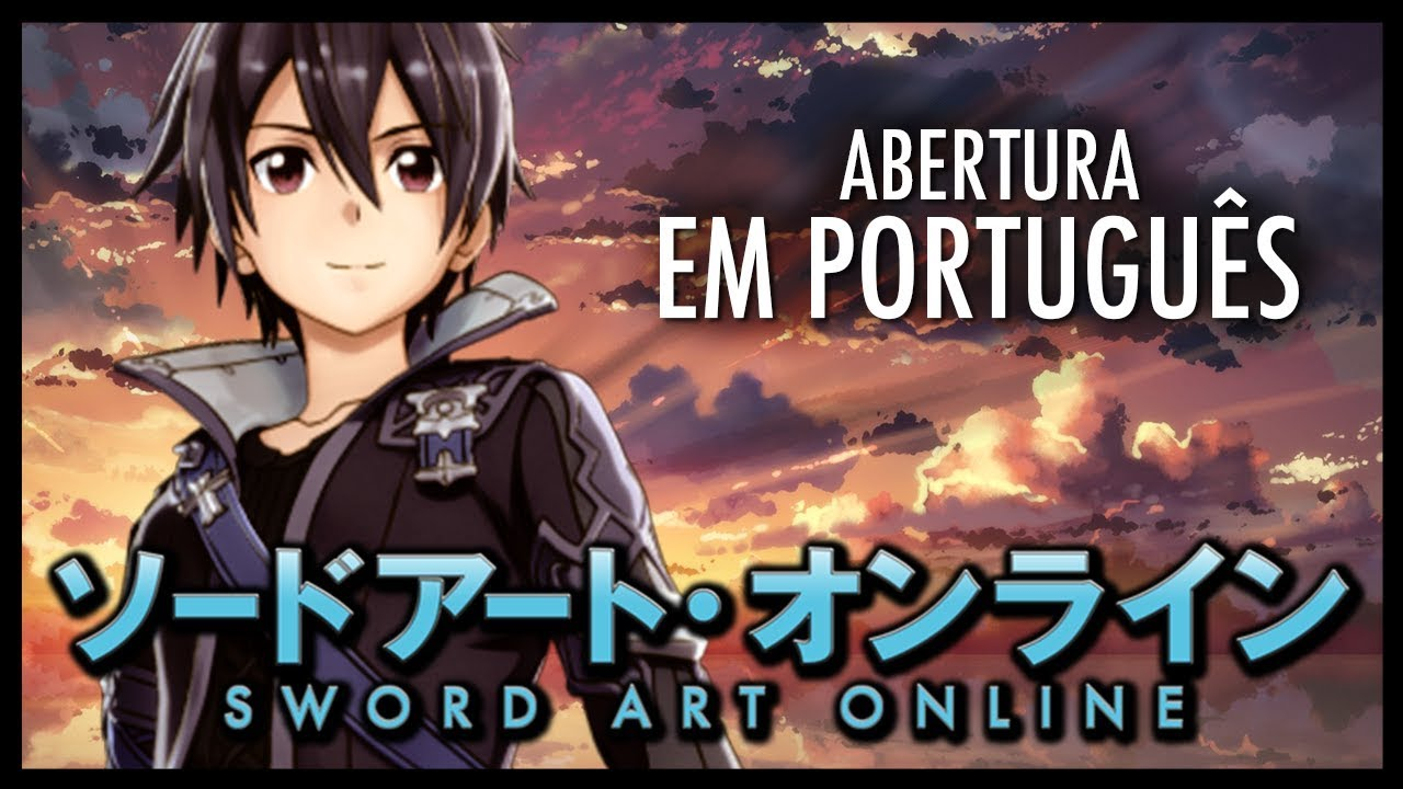 Sword Art Online - Abertura 1 em Português (Crossing Field ...