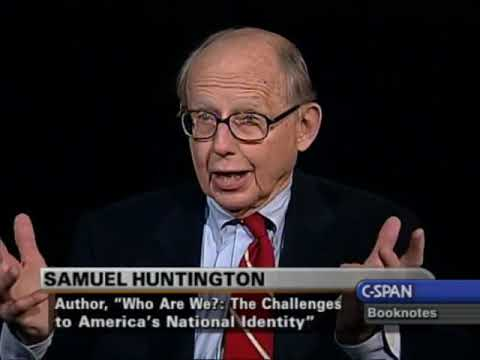 Samuel Huntington - Who Are We?: America's National Identity