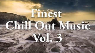 Finest Chill Out Music 2015 Vol. 3