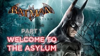 Batman: Arkham Asylum (PC) Perfect 100% - Part 1 - Intro: Welcome to the Asylum