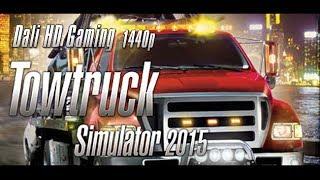 Tow Truck Simulator 2015 PC Gameplay FullHD 1440p