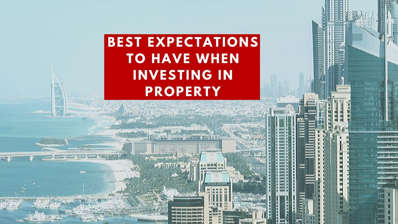Best expectations to have when investing in property
