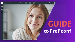 Proficonf guide | Professional real-time videoconferencing solution