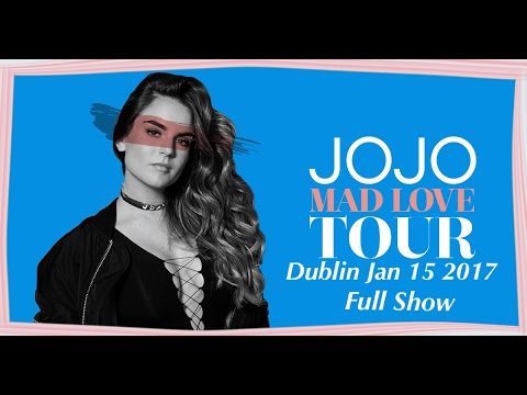 JoJo Live In Dublin FULL SHOW HD Mad Love Tour January 15 2017.