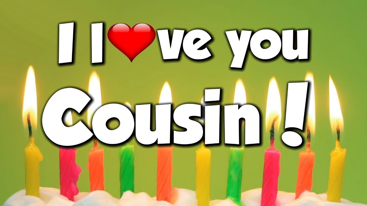 I Love You Cousin - Congratulations - Happy Birthday -2496