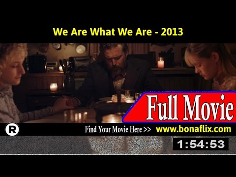 Watch: We Are What We Are (2013) Full Movie Online