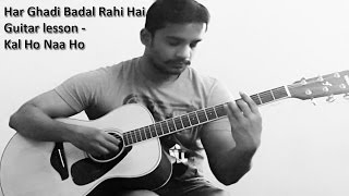 Har Ghadi Badal Rahi Hai Guitar tutorial from the movie - Kal Ho Naa Ho - sung by Sonu Nigam