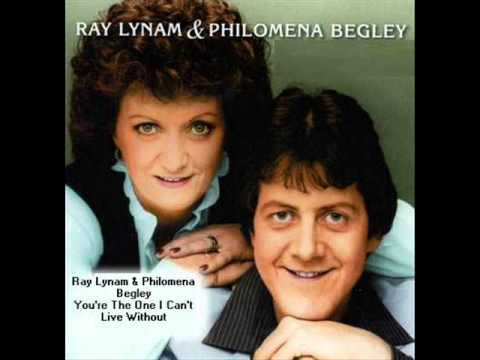 Ray Lynam & Philomena Begley   You're The One I Can't Live Without