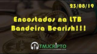 Análise Bitcoin - BTC - 23/08/2019 - Encostados na LTB com Bandeira Bearish!!!