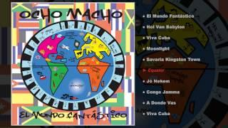 Ocho Macho - El Mundo Fantastico (Teljes album)