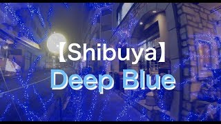 【Shibuya】Deep Blue thumbnail