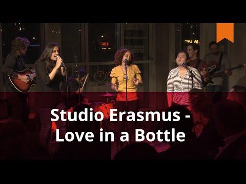 Love in a Bottle tijdens Studio Erasmus