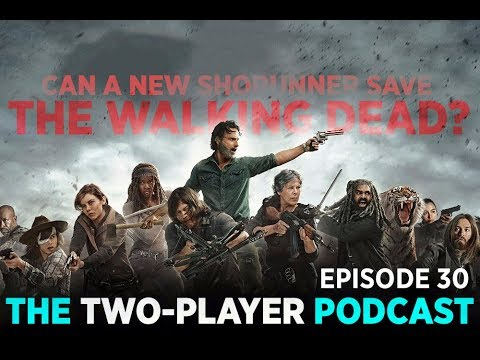 Can A New Showrunner Save 'The Walking Dead?' (Two-Player Podcast Episode 30)