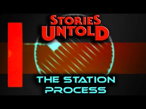 Stories Untold: The Station Process | What is Actually Happe