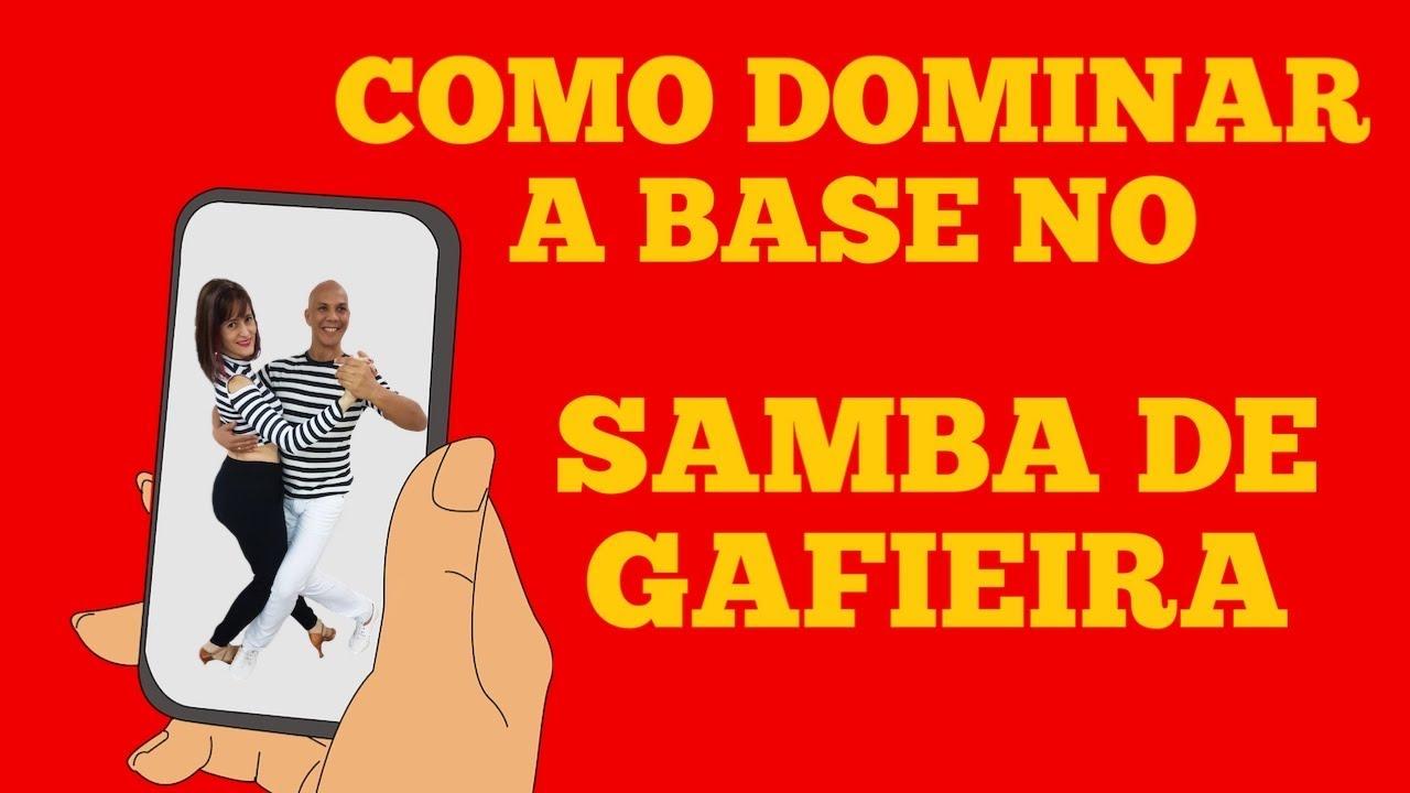 COMO DOMINAR A BASE DO -SAMBA DE GAFIEIRA