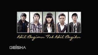 Geisha - Adil Bagimu Tak Adil Bagiku (Lyrics Video HD)
