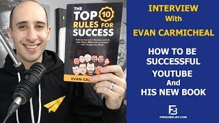 Interview with Evan Carmichael, How To Be Successful