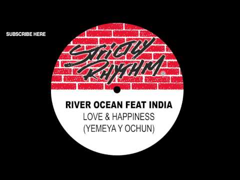 River Ocean feat. India 'Love & Happiness' (Yemeya Y Ochun)
