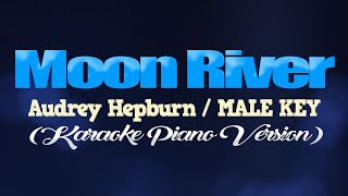 MOON RIVER - Audrey Hepburn/MALE KEY (KARAOKE PIANO VERSION)