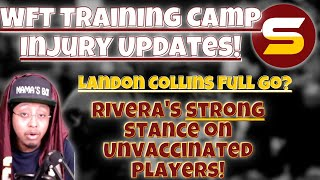 WFT Training Camp INJURY UPDATE! Lucas on Covid List? Rivera STRONG STANCE on UNVACCINATED Players!