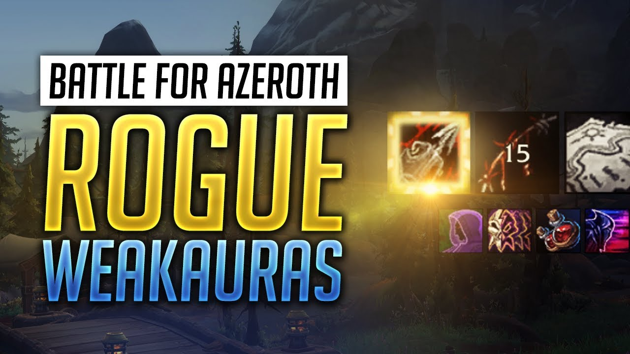 Rogue BFA WeakAuras 8 0 1 + Guide - Assassination, Outlaw and Subtlety