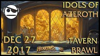 Hearthstone | Tavern Brawl 103 | Idols of Azeroth | 27 DEC 2017